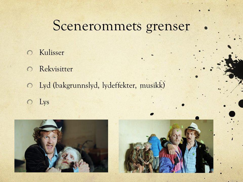 Scenerommets grenser Kulisser Rekvisitter Lyd (bakgrunnslyd, lydeffekter, musikk) Lys