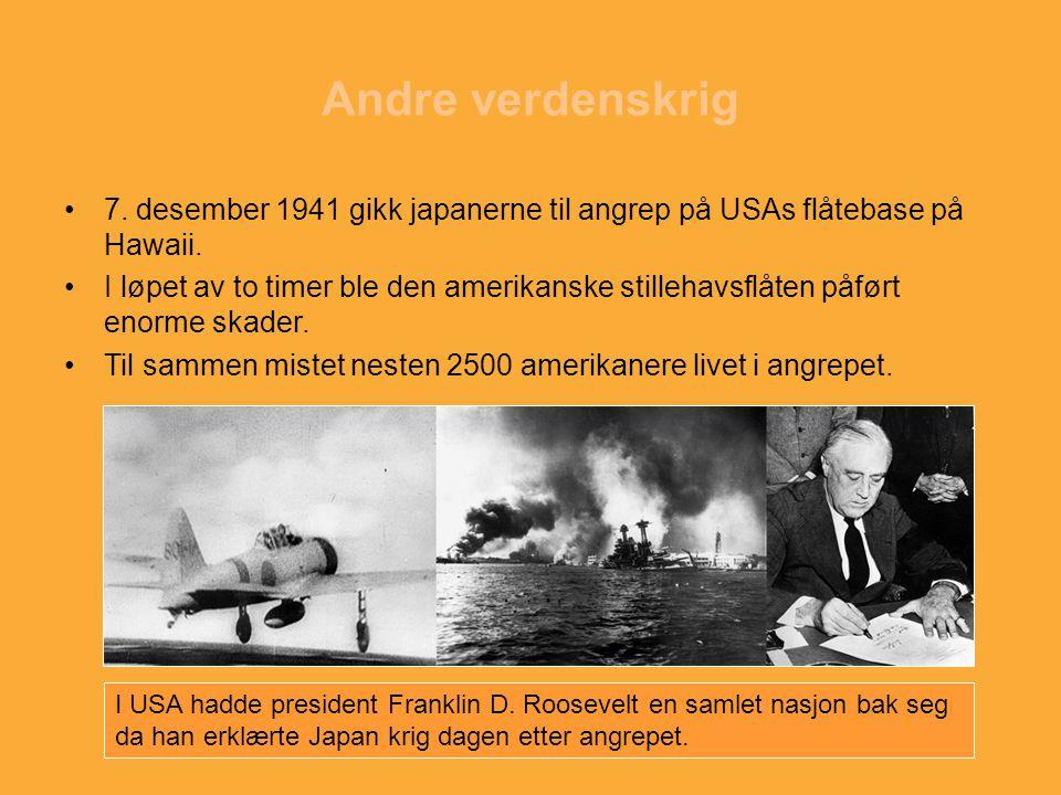 Andre verdenskrig 7.desember 1941 gikk japanerne til angrep på USAs flåtebase på Hawaii.