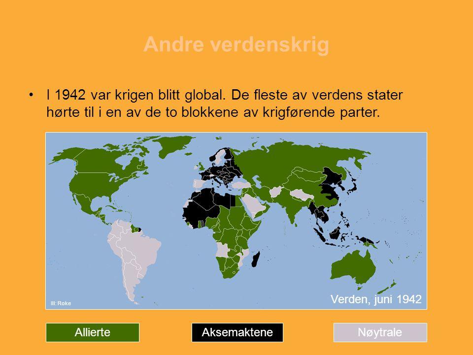 Andre verdenskrig I 1942 var krigen blitt global. De fleste av verdens stater hørte til i en av de to blokkene av krigførende parter. Verden, juni 194