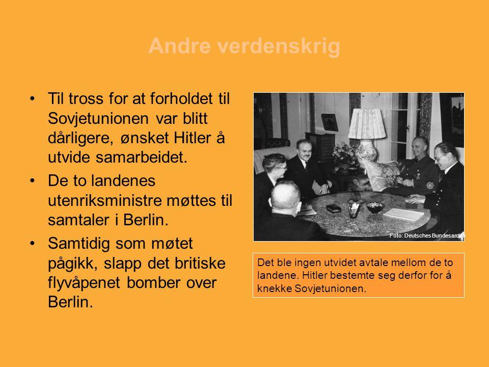 Andre verdenskrig Til tross for at forholdet til Sovjetunionen var blitt dårligere, ønsket Hitler å utvide samarbeidet. De to landenes utenriksministr