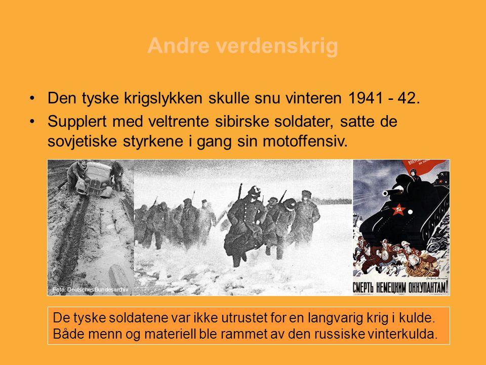 Andre verdenskrig Den tyske krigslykken skulle snu vinteren 1941 - 42. Supplert med veltrente sibirske soldater, satte de sovjetiske styrkene i gang s