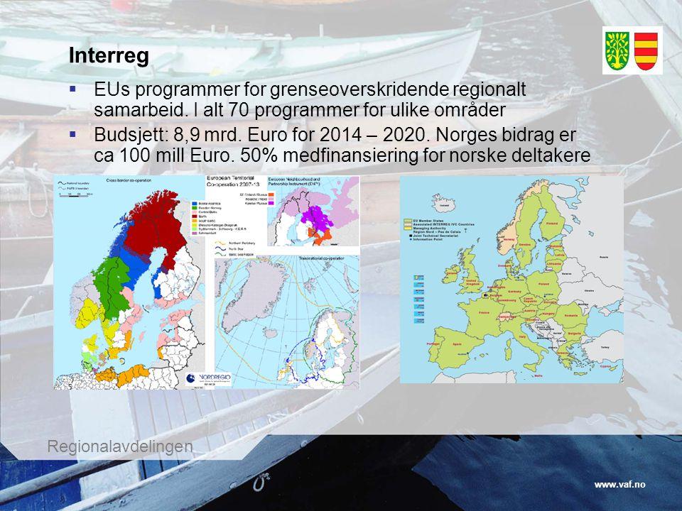 www.vaf.no Regionalavdelingen Interreg  EUs programmer for grenseoverskridende regionalt samarbeid.