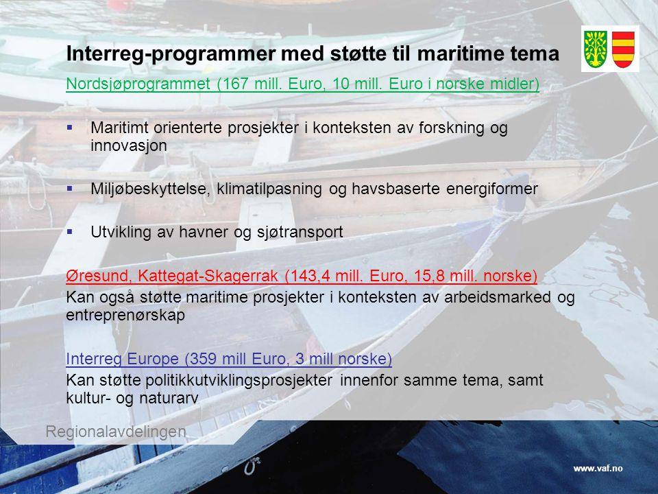 www.vaf.no Regionalavdelingen Interreg-programmer med støtte til maritime tema Nordsjøprogrammet (167 mill.