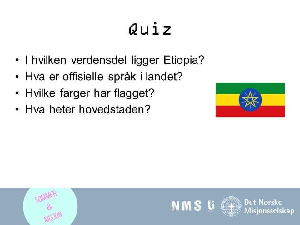 Quiz I hvilken verdensdel ligger Etiopia? Hva er offisielle språk i landet? Hvilke farger har flagget? Hva heter hovedstaden?