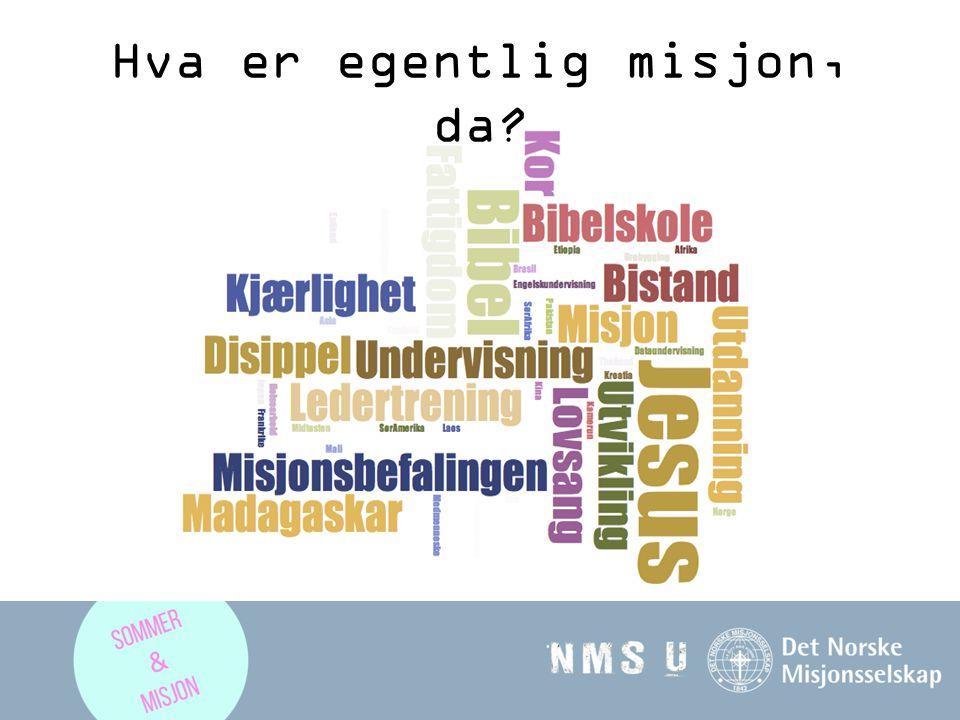 Hva er det første du tenker når du hører ordet misjon.