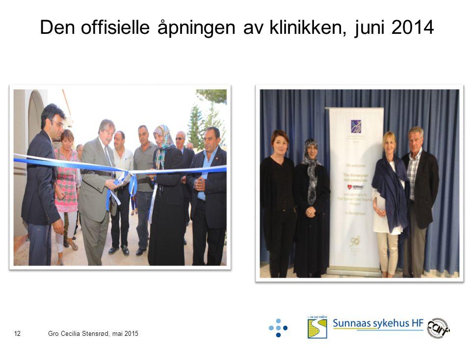 12 Den offisielle åpningen av klinikken, juni 2014 Gro Cecilia Stensrød, mai 2015