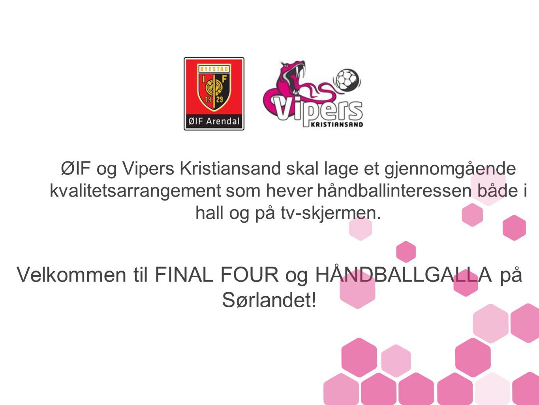 ØIF og Vipers Kristiansand skal lage et gjennomgående kvalitetsarrangement som hever håndballinteressen både i hall og på tv-skjermen.