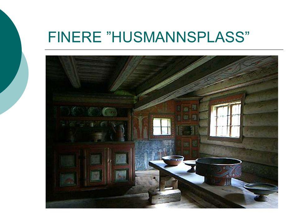 """FINERE """"HUSMANNSPLASS"""""""