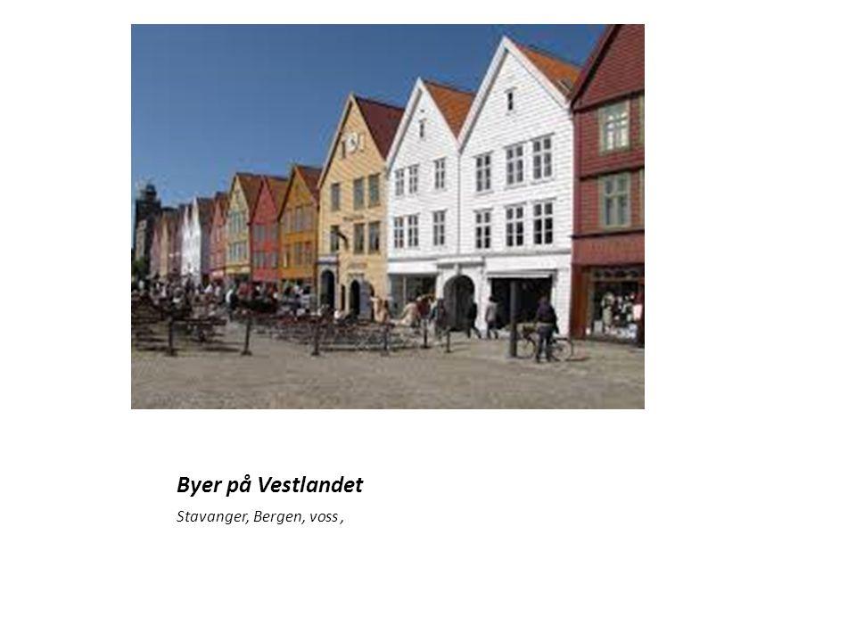 Byer på Vestlandet Stavanger, Bergen, voss,