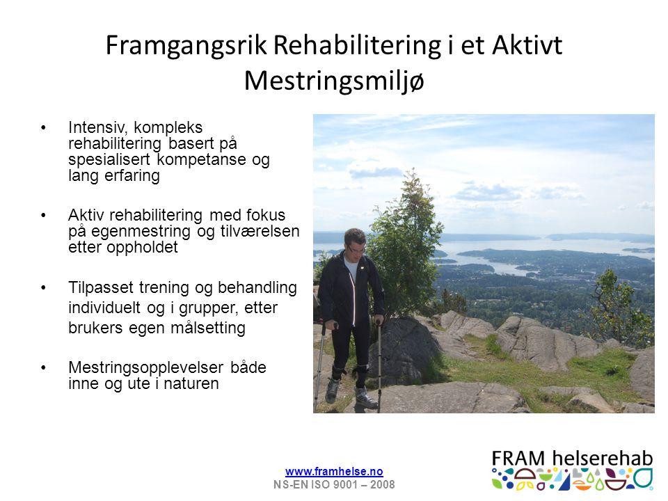 Framgangsrik Rehabilitering i et Aktivt Mestringsmiljø Intensiv, kompleks rehabilitering basert på spesialisert kompetanse og lang erfaring Aktiv reha
