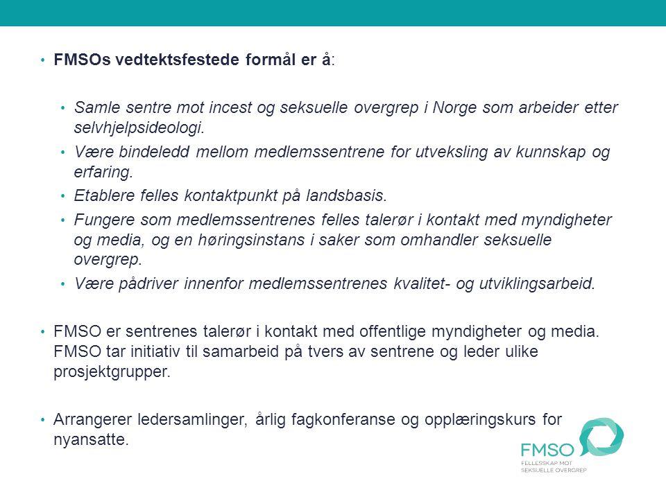 FMSOs vedtektsfestede formål er å: Samle sentre mot incest og seksuelle overgrep i Norge som arbeider etter selvhjelpsideologi.
