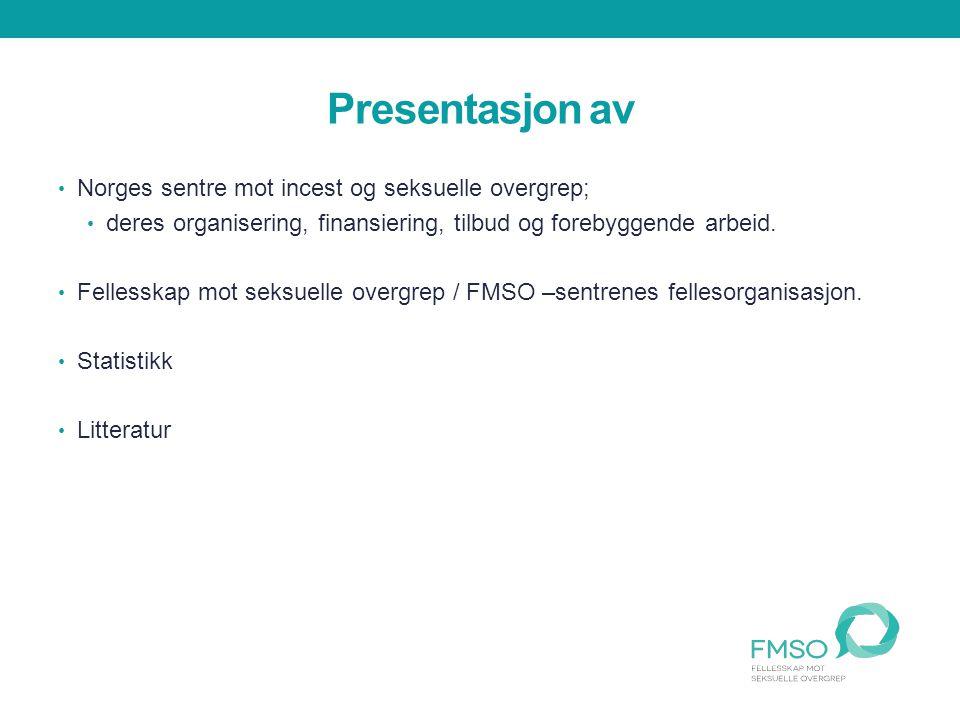Norges sentre mot incest og seksuelle overgrep; deres organisering, finansiering, tilbud og forebyggende arbeid.