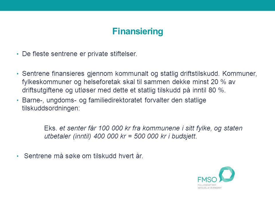 Finansiering De fleste sentrene er private stiftelser.