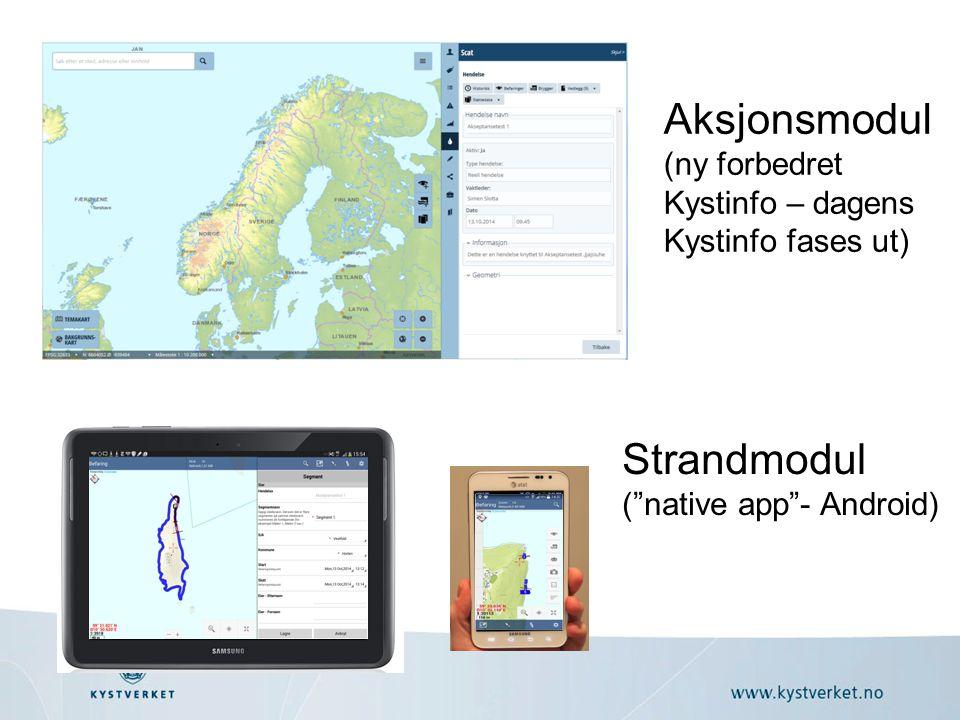 """Resultatet? Aksjonsmodul (ny forbedret Kystinfo – dagens Kystinfo fases ut) Strandmodul (""""native app""""- Android)"""