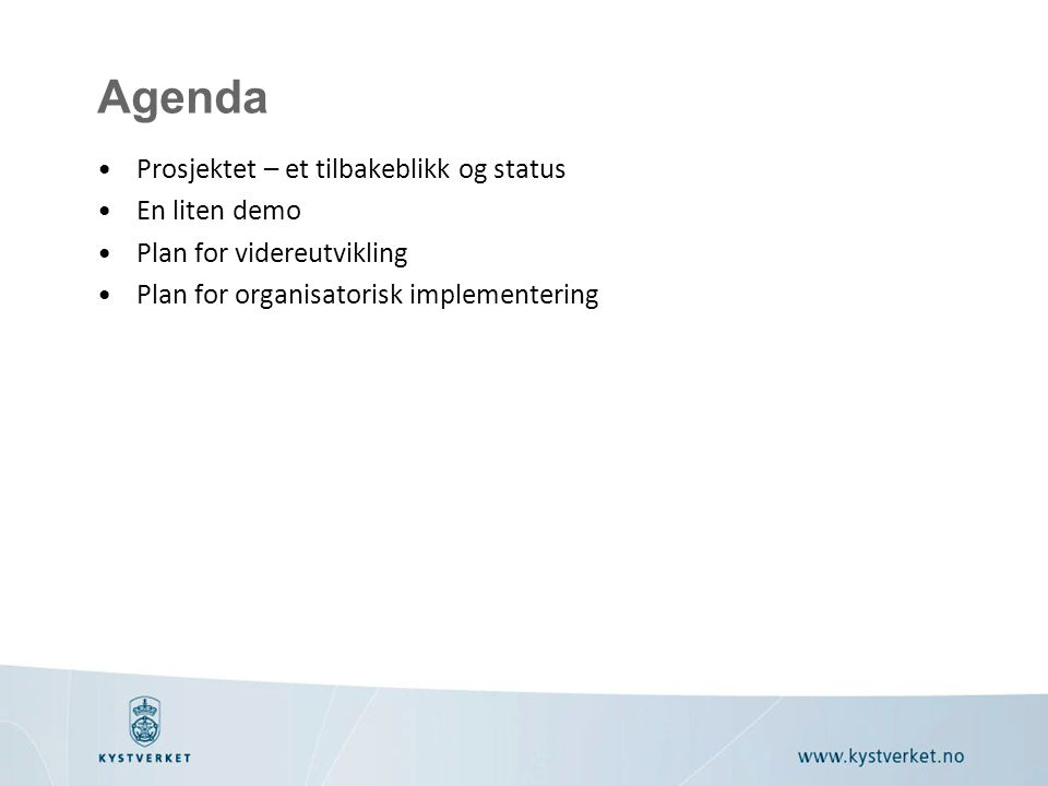 Agenda Prosjektet – et tilbakeblikk og status En liten demo Plan for videreutvikling Plan for organisatorisk implementering