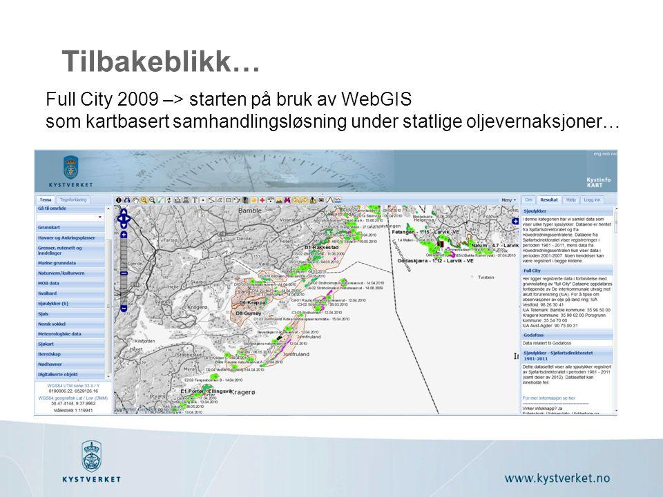 Tilbakeblikk… Full City 2009 –> starten på bruk av WebGIS som kartbasert samhandlingsløsning under statlige oljevernaksjoner…