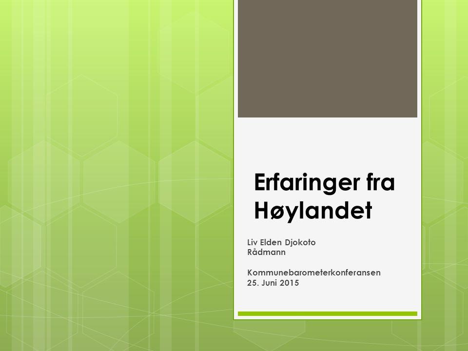 Erfaringer fra Høylandet Liv Elden Djokoto Rådmann Kommunebarometerkonferansen 25. Juni 2015