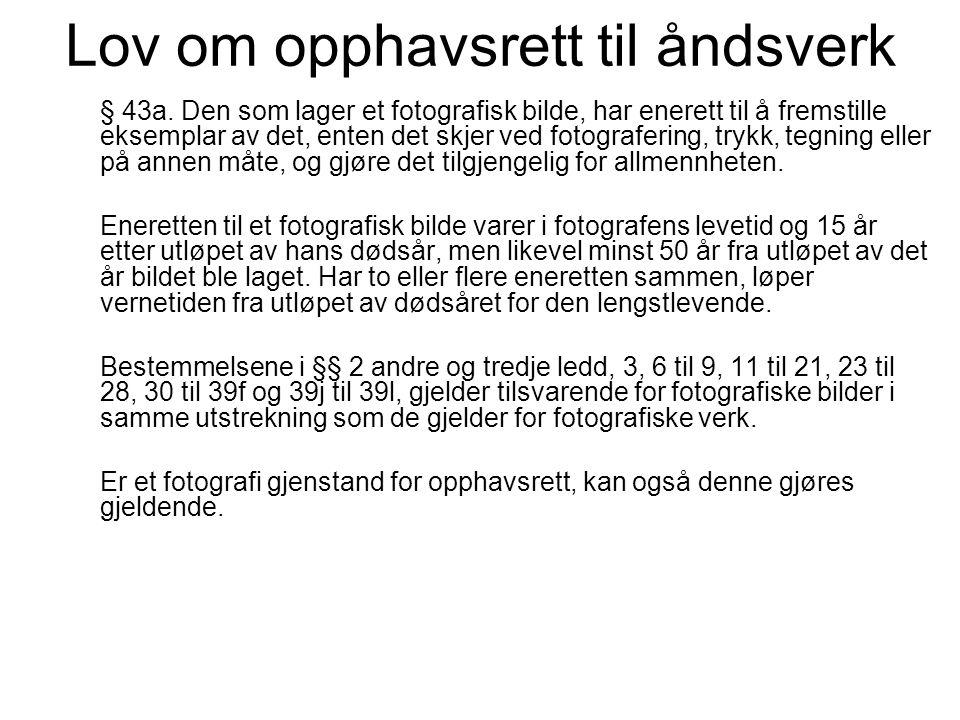 Lov om opphavsrett til åndsverk § 43a.