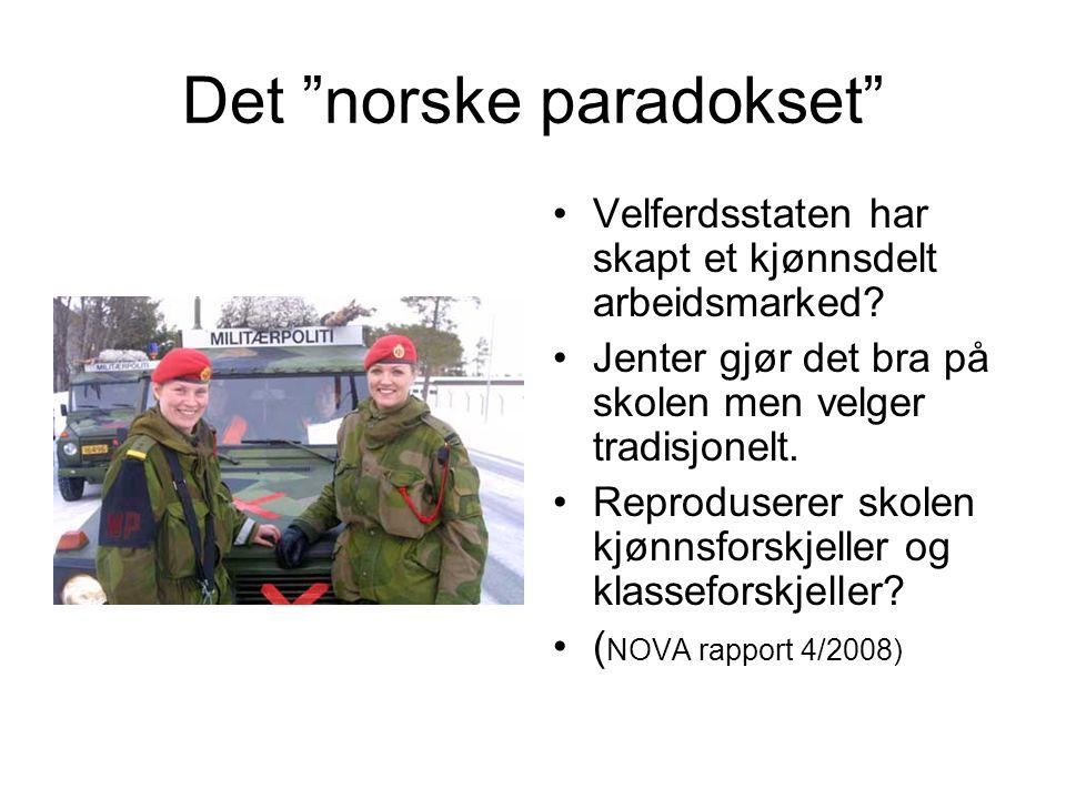 Det norske paradokset Velferdsstaten har skapt et kjønnsdelt arbeidsmarked.