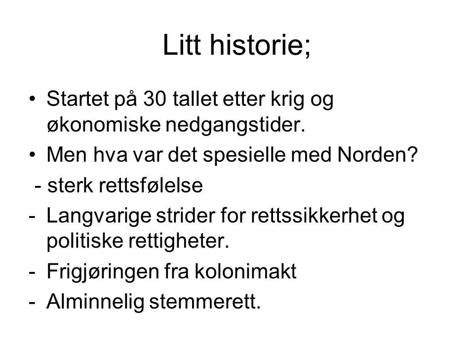 Litt historie; Startet på 30 tallet etter krig og økonomiske nedgangstider.