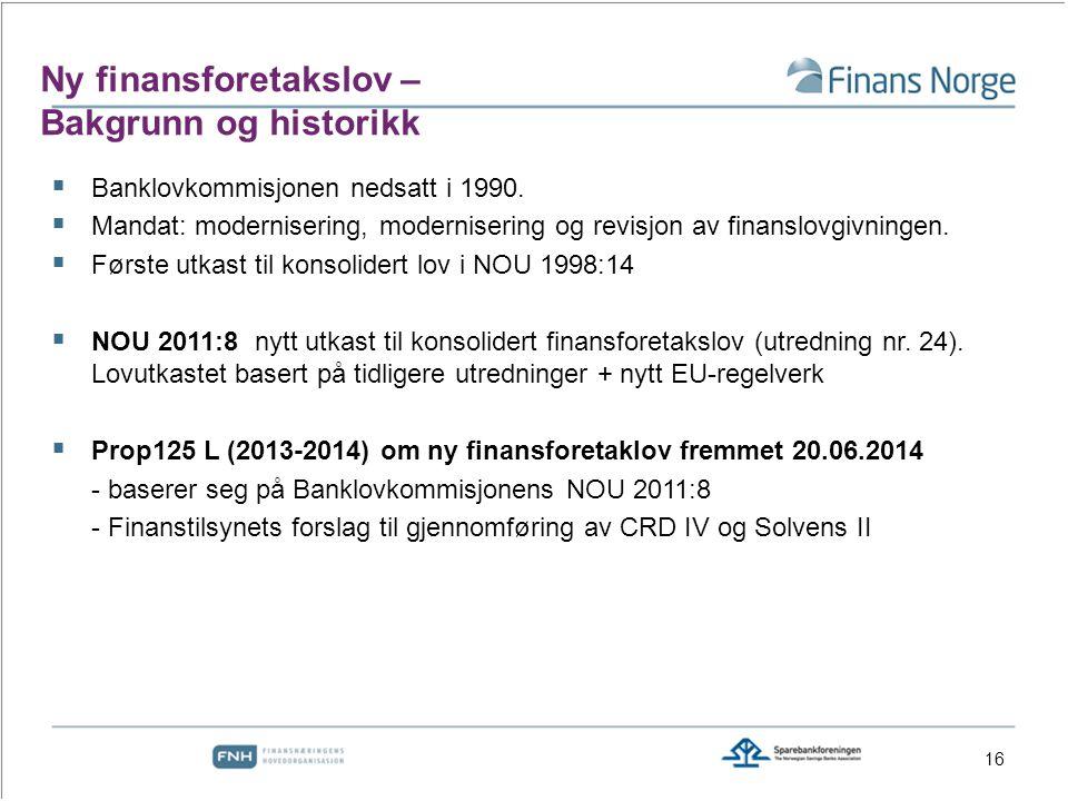 Ny finansforetakslov – Bakgrunn og historikk  Banklovkommisjonen nedsatt i 1990.
