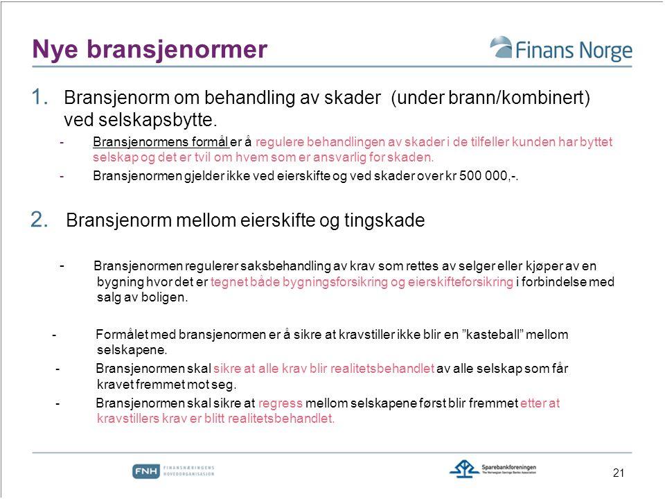 Nye bransjenormer 1.Bransjenorm om behandling av skader (under brann/kombinert) ved selskapsbytte.