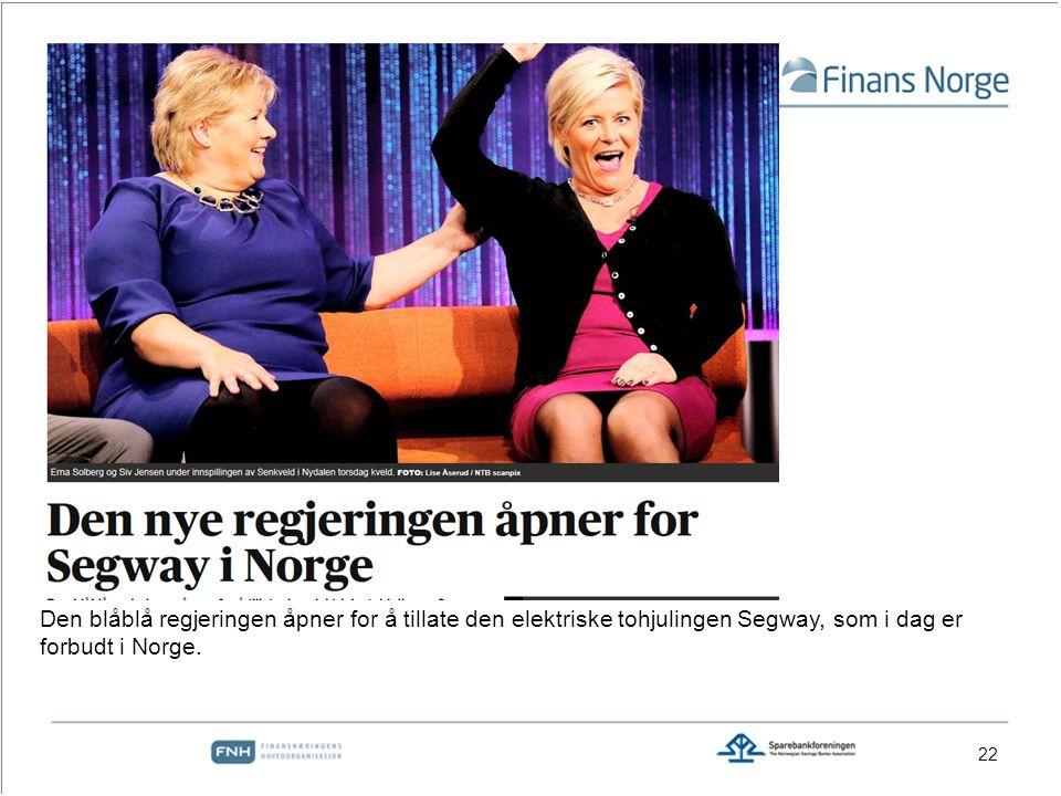 22 Den blåblå regjeringen åpner for å tillate den elektriske tohjulingen Segway, som i dag er forbudt i Norge.