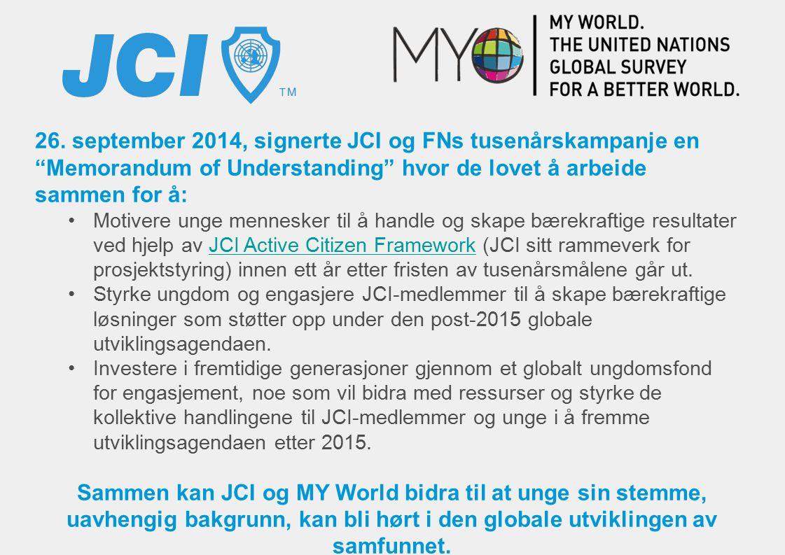 """26. september 2014, signerte JCI og FNs tusenårskampanje en """"Memorandum of Understanding"""" hvor de lovet å arbeide sammen for å: Motivere unge menneske"""