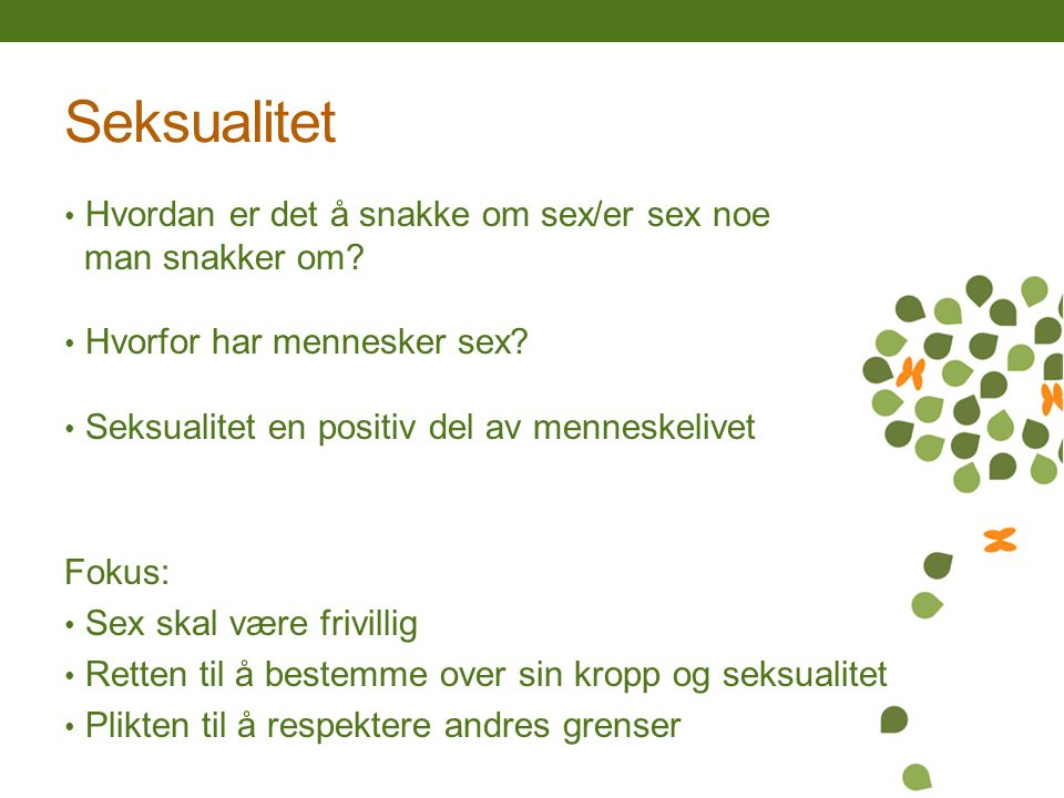Oppgave Refleksjon Du har nå hørt litt om seksuelle rettigheter og hva som er lov og ikke lov i Norge.