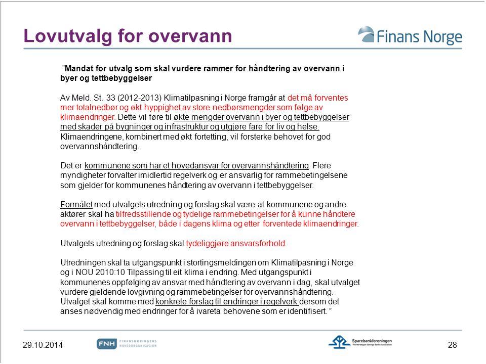 Lovutvalg for overvann 29.10.201428 Mandat for utvalg som skal vurdere rammer for håndtering av overvann i byer og tettbebyggelser Av Meld.