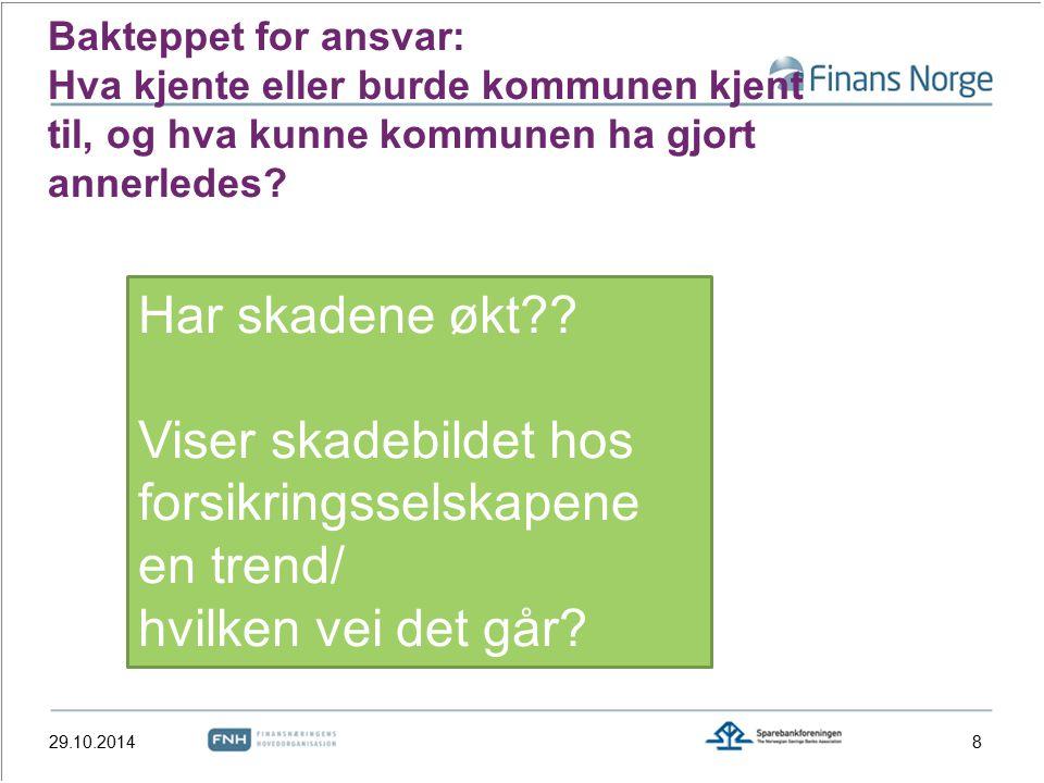 Mer informasjon  Sluttrapporten  Ferdig januar 2015  Se fra seminaret den 3.6  http://www.fno.no/Nyheter/2 014/06/skadeforsikringsdat a-viktig-for-kommunene/ http://www.fno.no/Nyheter/2 014/06/skadeforsikringsdat a-viktig-for-kommunene/  Kontakt  Mia.ebeltoft@fno.no Mia.ebeltoft@fno.no  Eller Carlo Aall caa@vestforsk.no caa@vestforsk.no 29.10.201439