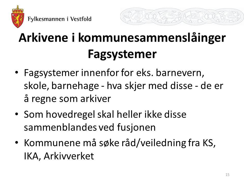 Arkivene i kommunesammenslåinger Fagsystemer Fagsystemer innenfor for eks.