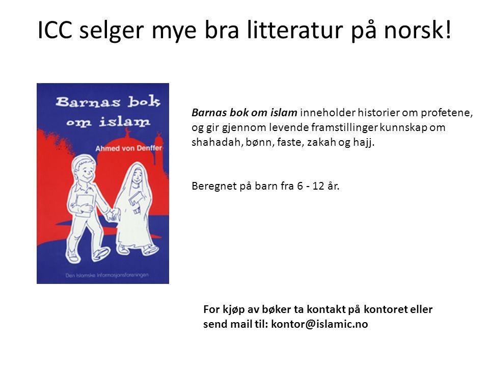 ICC selger mye bra litteratur på norsk! Barnas bok om islam inneholder historier om profetene, og gir gjennom levende framstillinger kunnskap om shaha
