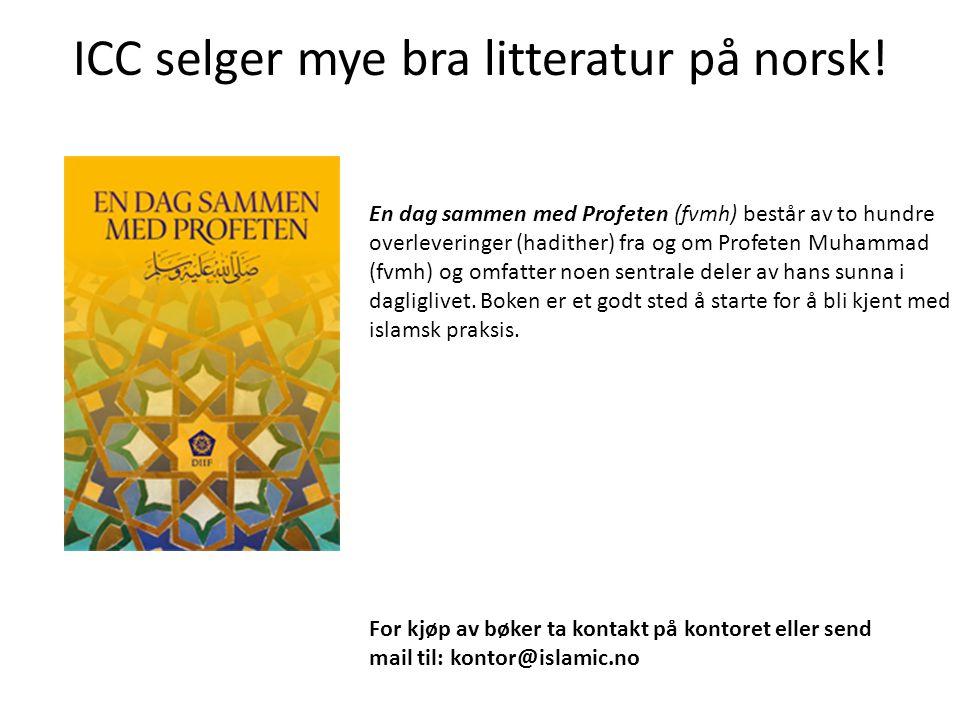 ICC selger mye bra litteratur på norsk! En dag sammen med Profeten (fvmh) består av to hundre overleveringer (hadither) fra og om Profeten Muhammad (f