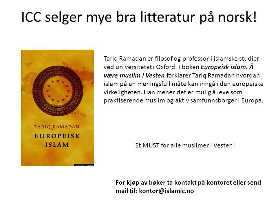 ICC selger mye bra litteratur på norsk! Tariq Ramadan er filosof og professor i islamske studier ved universitetet i Oxford. I boken Europeisk islam.