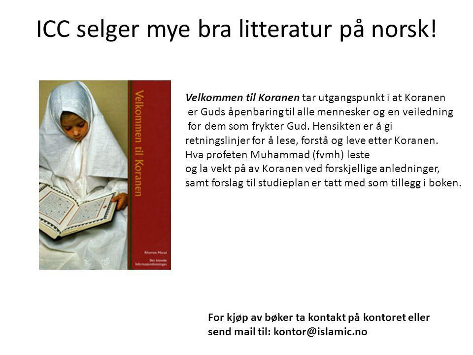 ICC selger mye bra litteratur på norsk! Velkommen til Koranen tar utgangspunkt i at Koranen er Guds åpenbaring til alle mennesker og en veiledning for