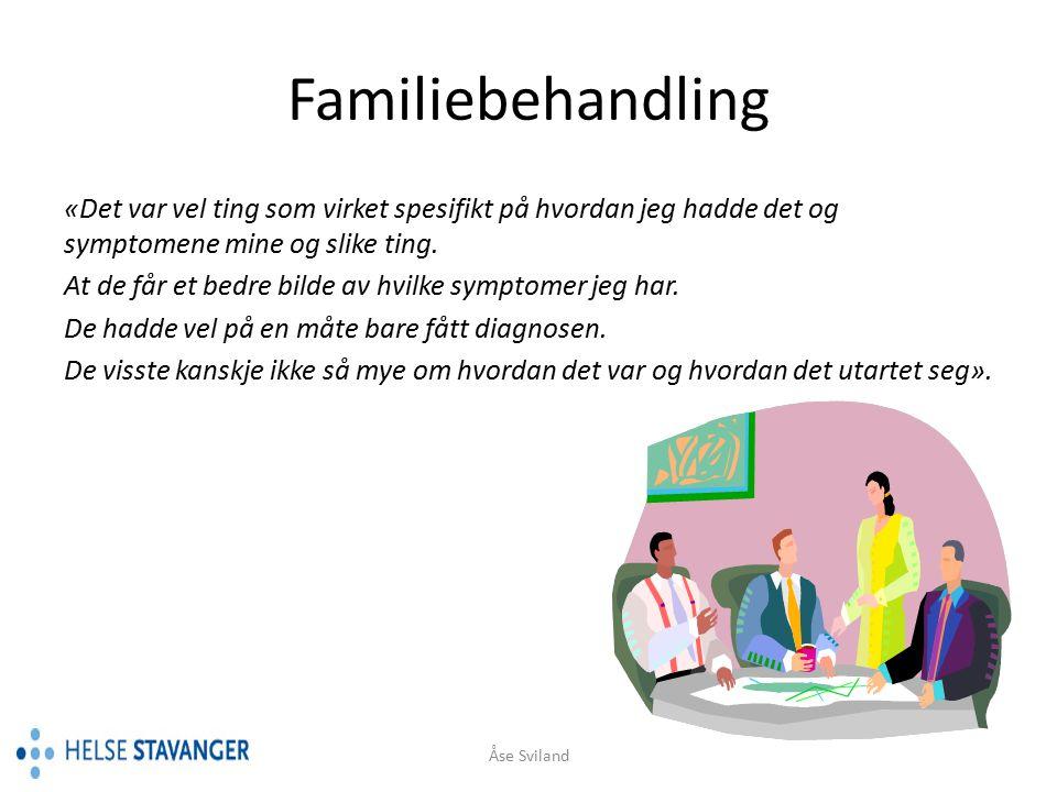 Familiebehandling Foreldrene lærte å se sammenheng mellom symptomer og stress.