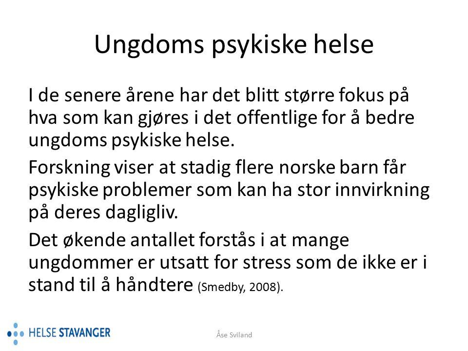 Ungdommens psykiske problemer I Norge har 15 til 20 % av alle ungdommer psykiske problemer som kan gå ut over deres fungeringsevne.
