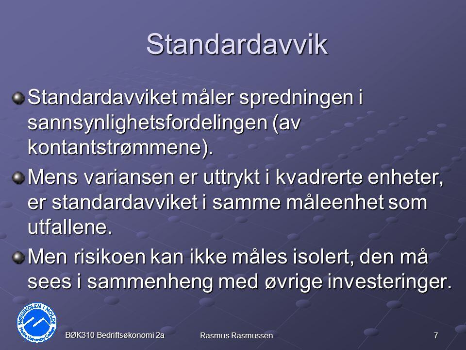 7 BØK310 Bedriftsøkonomi 2a Rasmus Rasmussen Standardavvik Standardavviket måler spredningen i sannsynlighetsfordelingen (av kontantstrømmene).