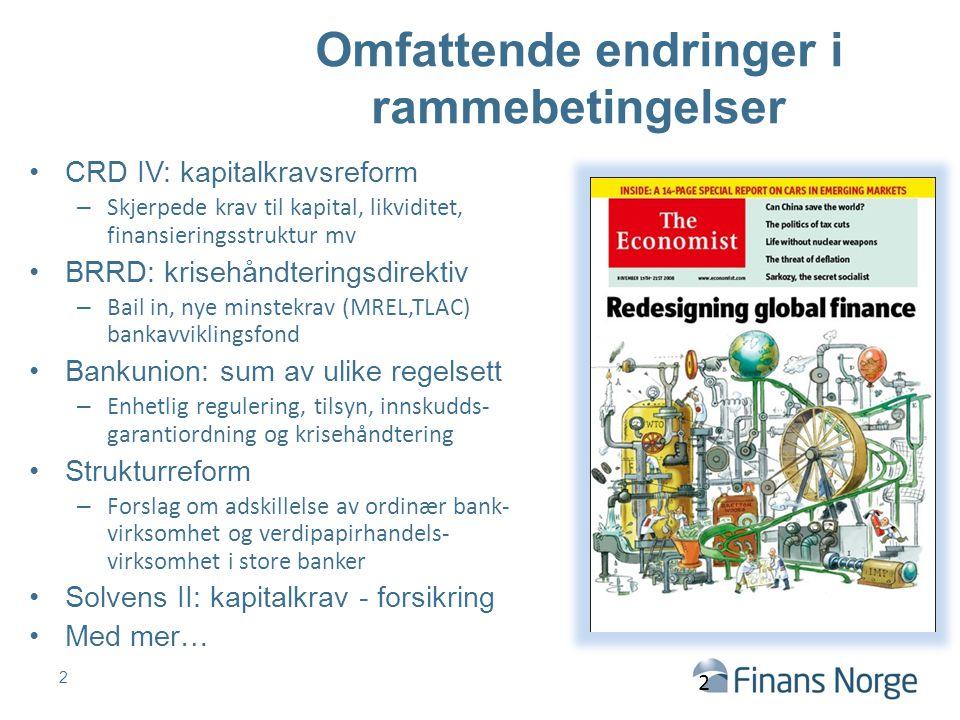 Hovedpunkter om bankregulering Norske banker skal være blant de mest solide i Europa Norske krav – inkludert tilsynspraksis – må imidlertid innrettes i samsvar med EUs kapitalkravsregler.