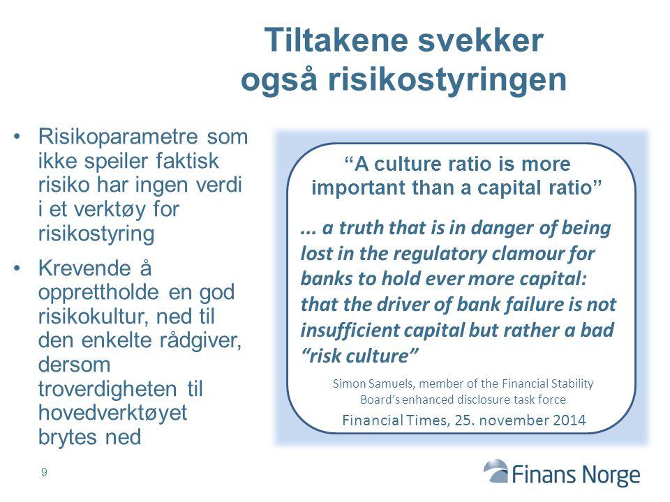 Tiltakene svekker også risikostyringen Risikoparametre som ikke speiler faktisk risiko har ingen verdi i et verktøy for risikostyring Krevende å oppre