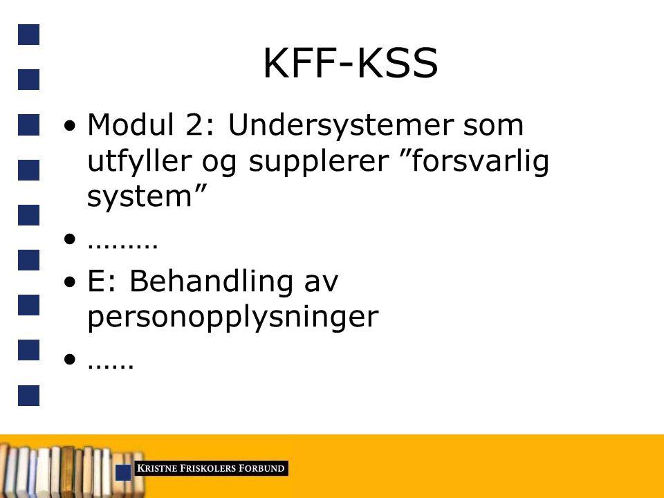 KFF-KSS Modul 2: Undersystemer som utfyller og supplerer forsvarlig system ……… E: Behandling av personopplysninger ……