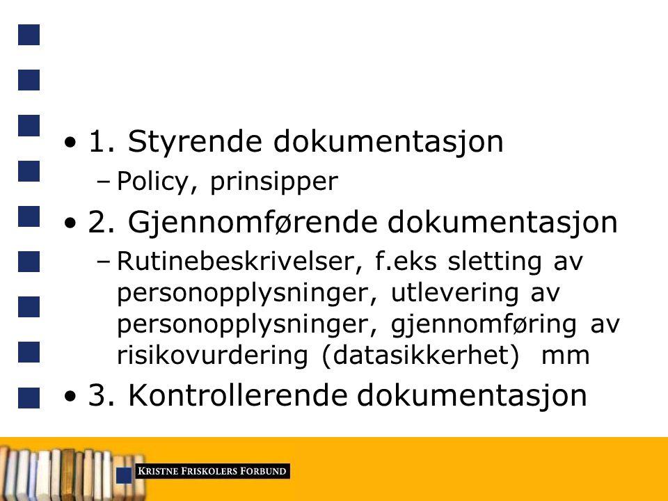 1. Styrende dokumentasjon –Policy, prinsipper 2.