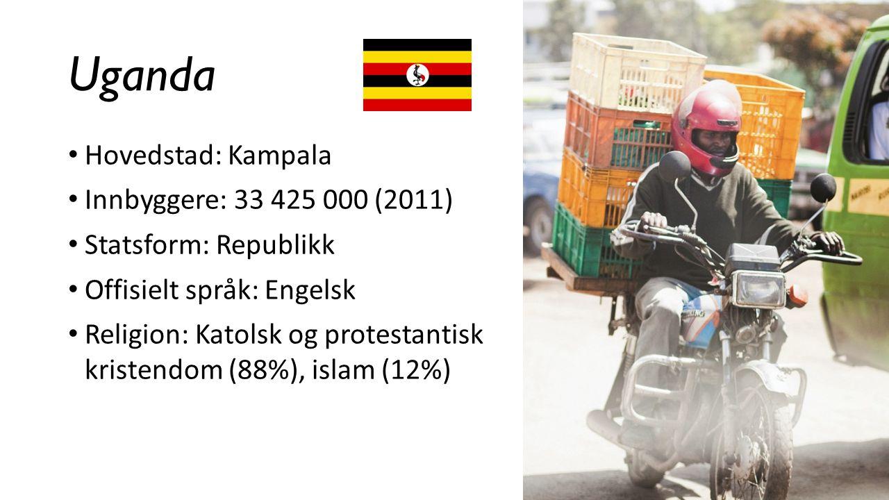 Uganda Hovedstad: Kampala Innbyggere: 33 425 000 (2011) Statsform: Republikk Offisielt språk: Engelsk Religion: Katolsk og protestantisk kristendom (8