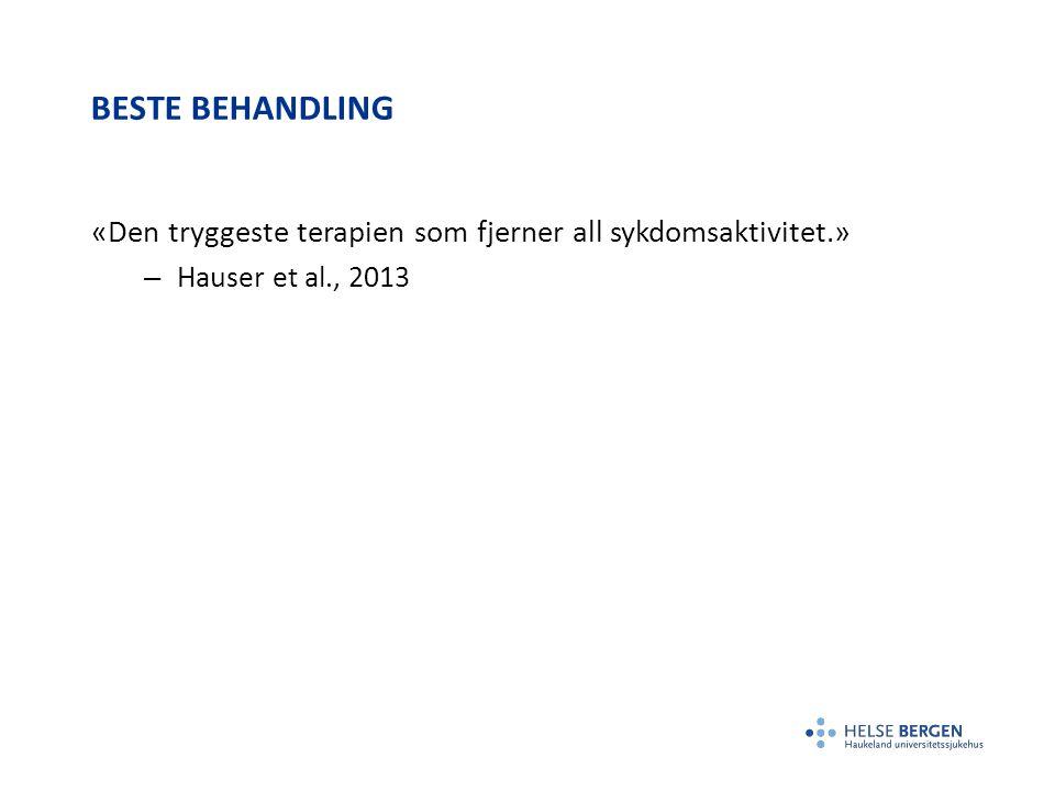 BESTE BEHANDLING «Den tryggeste terapien som fjerner all sykdomsaktivitet.» – Hauser et al., 2013