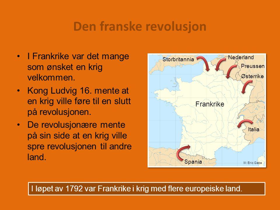 Den franske revolusjon I Frankrike var det mange som ønsket en krig velkommen.