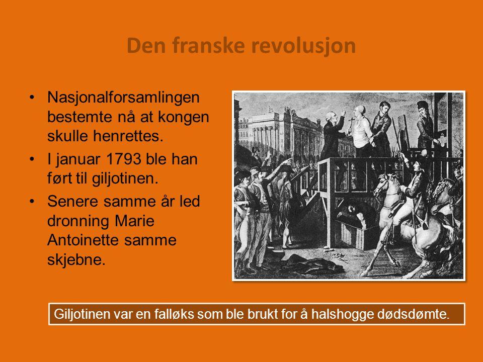 Den franske revolusjon Nasjonalforsamlingen bestemte nå at kongen skulle henrettes.