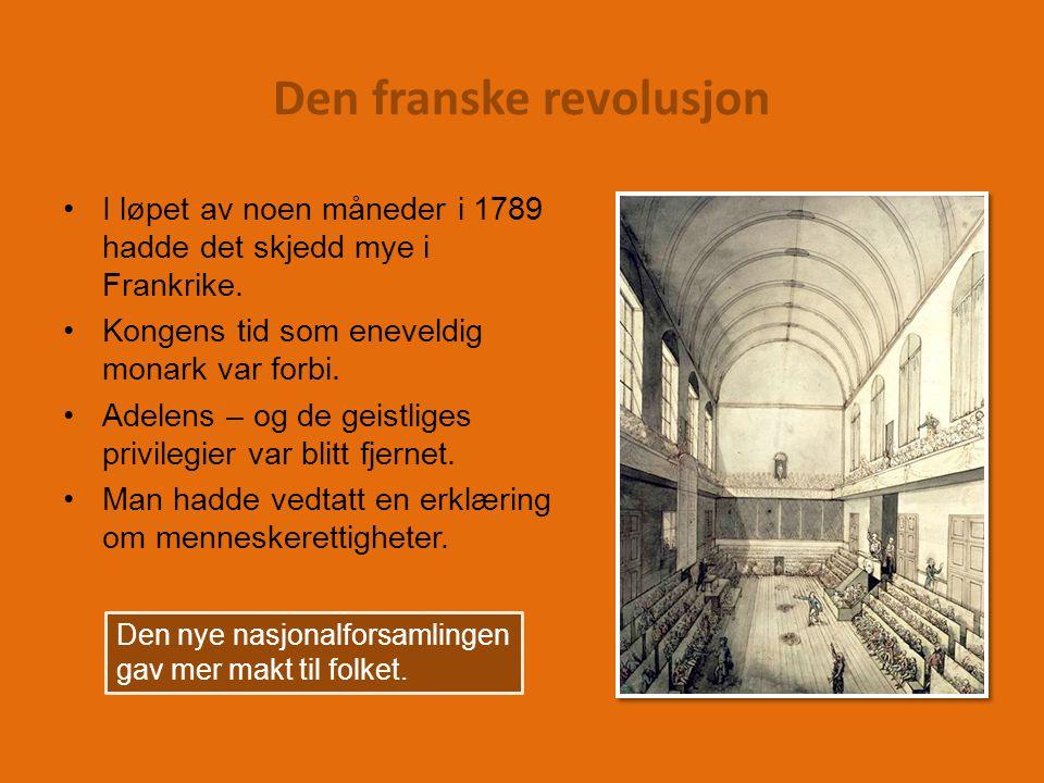 I løpet av noen måneder i 1789 hadde det skjedd mye i Frankrike.