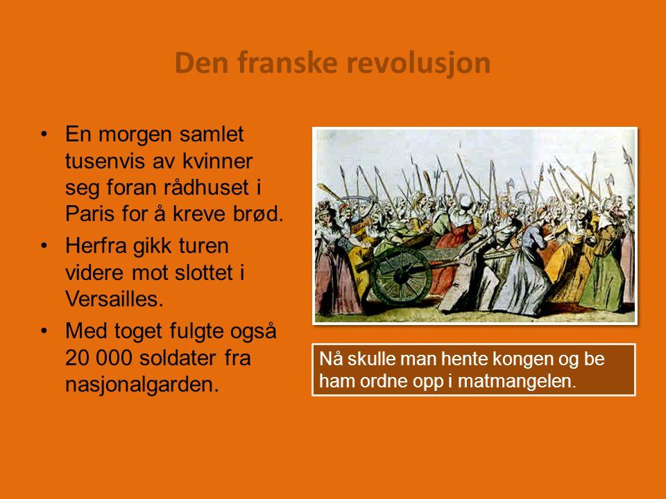 Den franske revolusjon En morgen samlet tusenvis av kvinner seg foran rådhuset i Paris for å kreve brød.