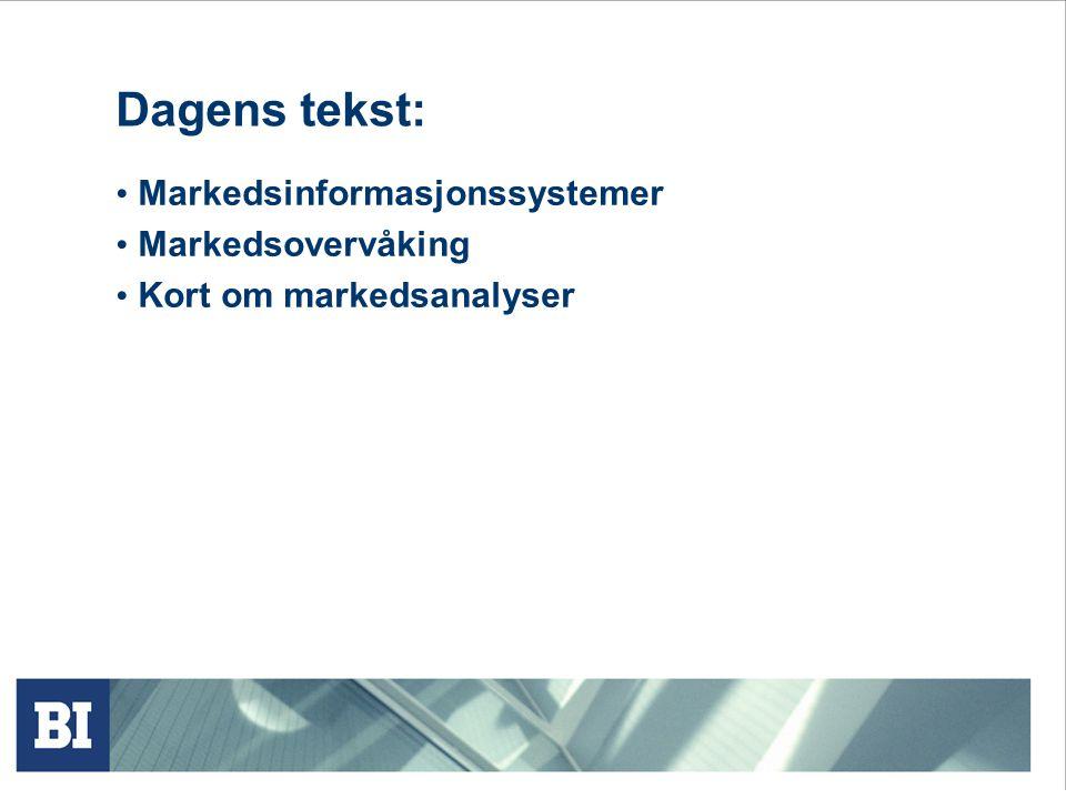 Dagens tekst: Markedsinformasjonssystemer Markedsovervåking Kort om markedsanalyser